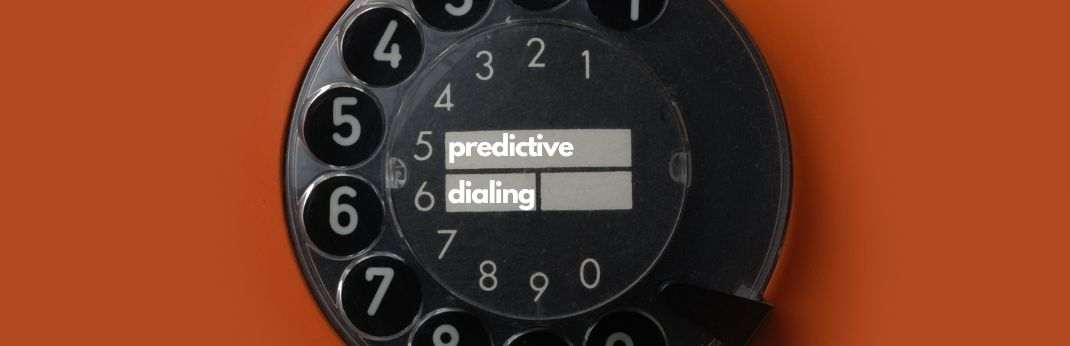 Image for What Is Predictive Dialing and Is It Better for Your Team Than Progressive or Preview Dialing?