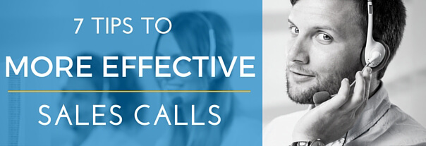 Image for 7 Ways to Be More Effective in Your Sales Calls