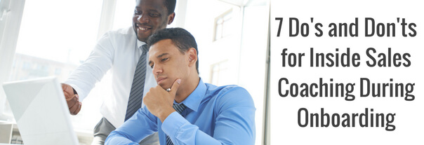 Image for 7 Do's and Don'ts for Inside Sales Coaching During Onboarding
