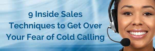 Image for 9 Inside Sales Techniques to Get Over Your Fear of Cold Calling