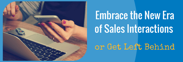 Image for Embrace the New Era of Sales Interactions or Get Left Behind