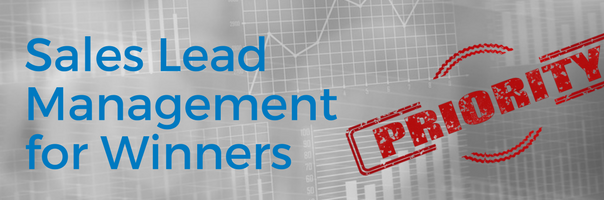 Image for Sales Lead Management for Winners: Prioritizing Your Best Leads