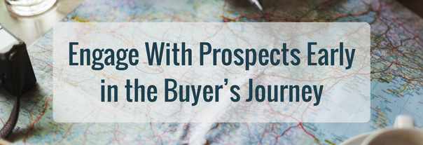Image for Engage With Prospects Early in the Buyer's Journey