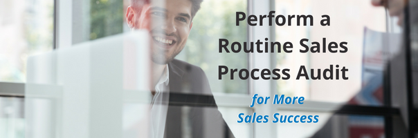 Image for Perform a Routine Sales Process Audit for More Sales Success
