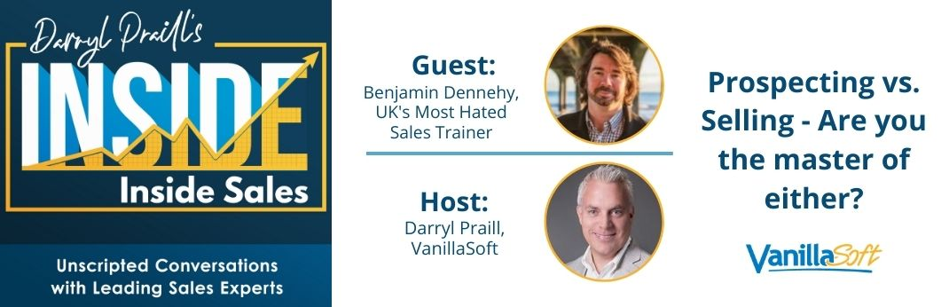 Image for INSIDE Inside Sales – Episode 3: Prospecting vs. Selling – Are you the master of either?