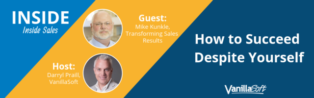 Image for INSIDE Inside Sales – Episode 5: How to Succeed Despite Yourself