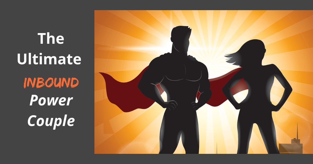 Inbound Marketing and Inbound Sales Development — the Ultimate Power Couple