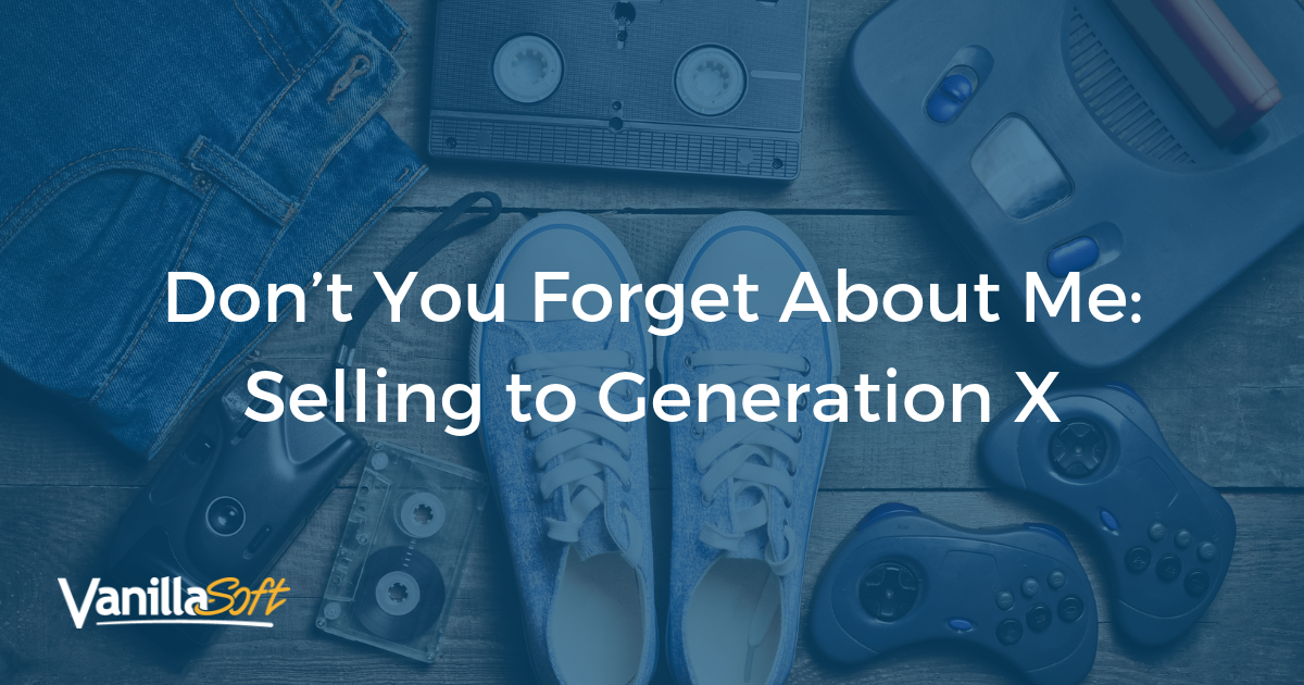Don't You Forget About Me: Selling to Generation X