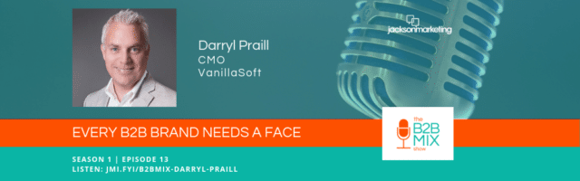 Image for The B2B Mix Show – Every B2B Brand Needs a Face