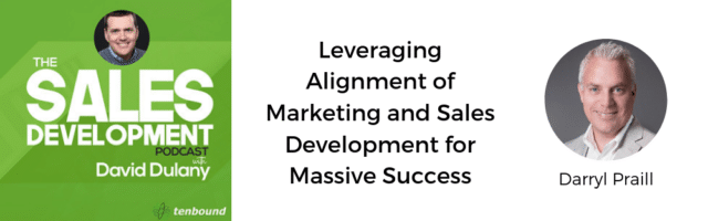 Image for The Sales Development Podcast – Leveraging Alignment of Marketing and Sales Development for Massive Success