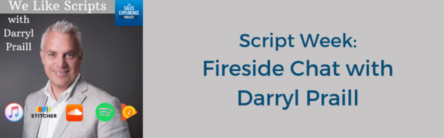 Image for The Sales Experience Podcast: Script Week – Fireside Chat with Darryl Praill