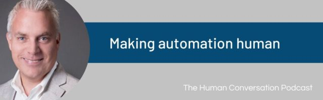 Image for The Human Conversation Podcast: Making Automation Human