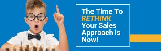 Image for The Time to Rethink Your Sales Approach is Now!