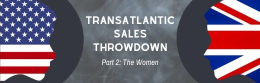 Image for UK vs. US: The Transatlantic Sales Throwdown (Part 2: The Women)