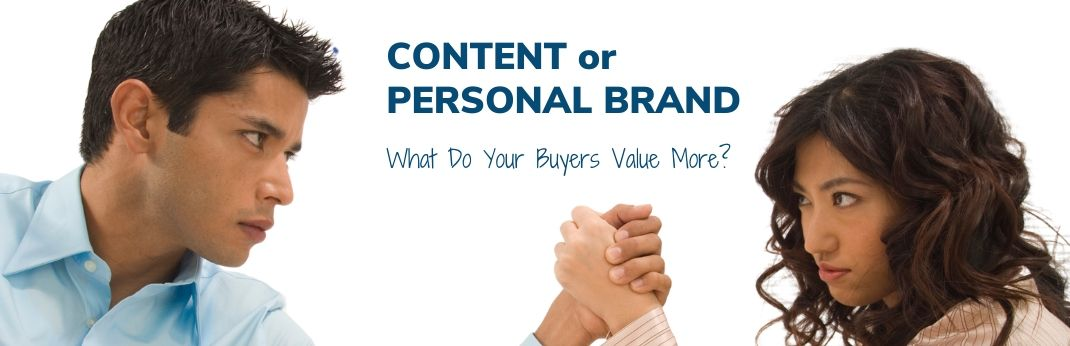 Image for Content or Personal Brand… What Do Your Buyers Value More?