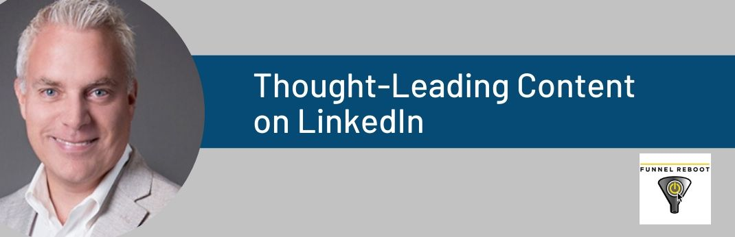 Image for Funnel Reboot – Thought-Leading Content on LinkedIn