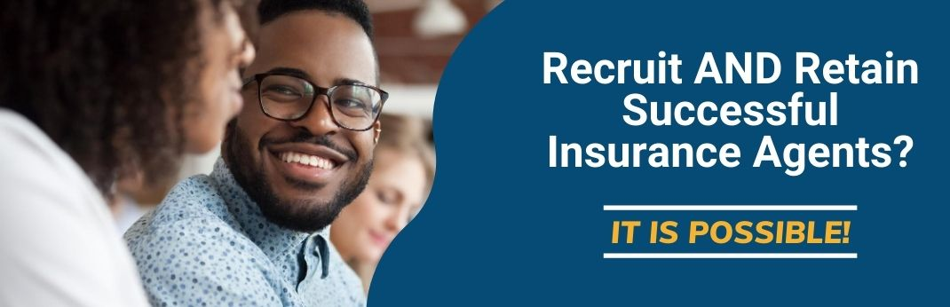 Image for Recruit AND Retain Successful Insurance Agents?