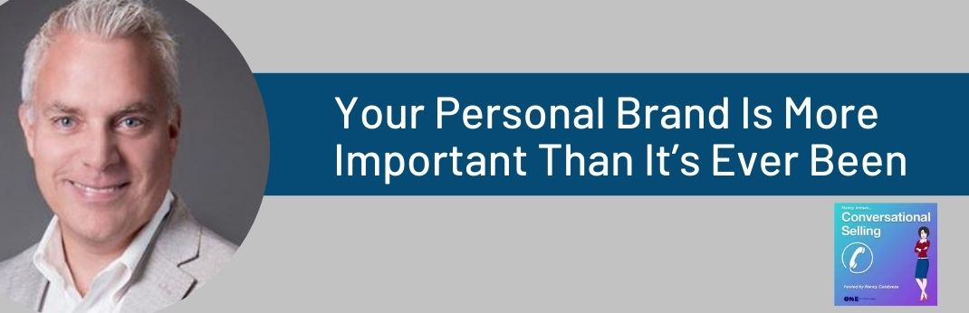 Image for Conversational Selling: Why Your Personal Brand Is More Important Now Than It's Ever Been
