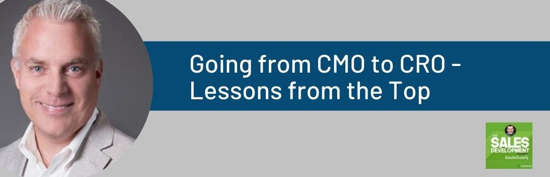 Image for The Sales Development Podcast: Going From CMO to CRO – Lessons From The Top