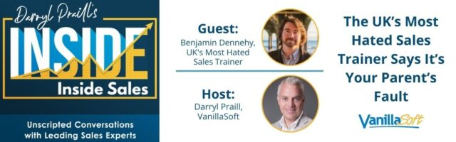 Image for INSIDE Inside Sales – Ep 93: The UK's Most Hated Sales Trainer Says It's Your Parent's Fault