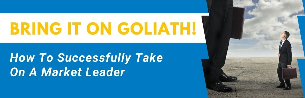 Image for Bring It On Goliath! How to Successfully Take On A Market Leader