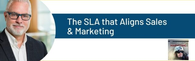 Image for The Hard Corps Marketing Show:  The SLA that Aligns Sales & Marketing