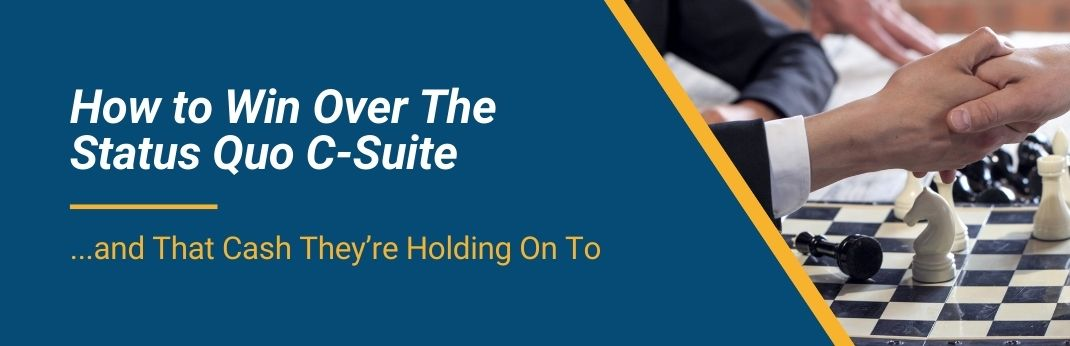 Webinar How to Win Over The Status Quo C-Suite Cover