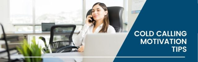Image for 8 Cold Calling Motivation Tips That Will Help Your Sales Team Achieve Record Profits