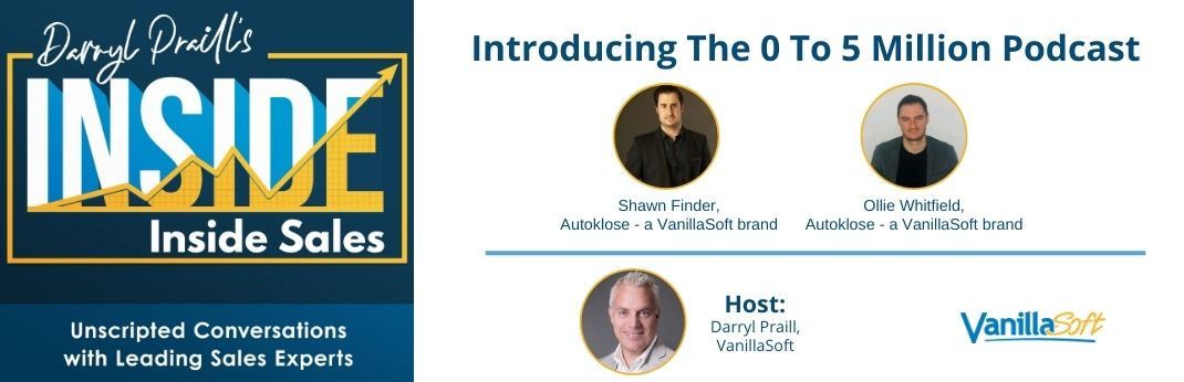 Image for INSIDE Inside Sales – Ep 122: Introducing The 0 To 5 Million Podcast