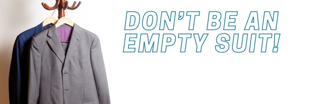 Image for Sales Professionals, Don't be an Empty Suit!