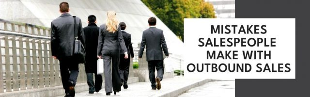 Image for The Top Mistakes Salespeople Make With Outbound Sales