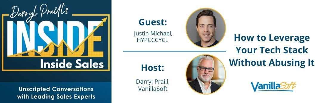 Image for INSIDE Inside Sales – Ep 145: How to Leverage Your Tech Stack Without Abusing It