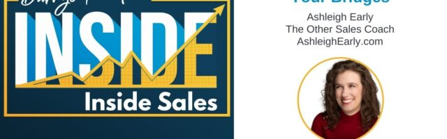 Image for INSIDE Inside Sales – Ep 152: How to Avoid Burning Your Bridges